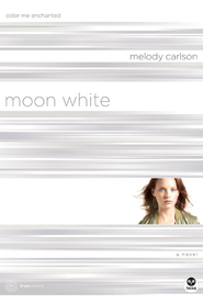 Moon White: Color Me Enchanted - eBook  -     By: Melody Carlson