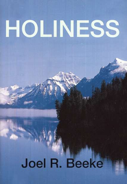 Holiness                                    -     By: Joel R. Beeke
