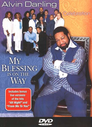 My Blessing Is On the Way DVD  -     By: Alvin Darling, Celebration
