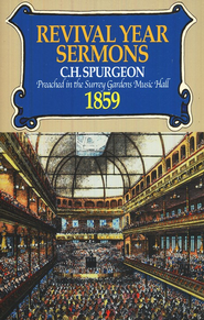 Revival Year Sermons: Preached in the Surrey Music  Hall 1859  -     By: Charles H. Spurgeon
