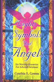 Lights, Symbols, And Angels  -     By: Cynthia E. Cowen