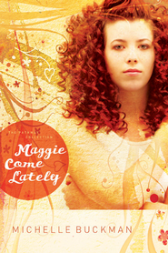 Maggie Come Lately: A Novel - eBook  -     By: Michelle Buckman