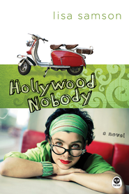Hollywood Nobody: A Novel - eBook  -     By: Lisa Samson