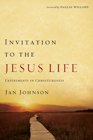 Invitation to the Jesus Life: Experiments in Christlikeness - eBook  -     By: Jan Johnson