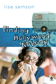 Finding Hollywood Nobody: A Novel - eBook  -     By: Lisa Samson