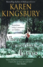 Where Yesterday Lives, Large Print  -     By: Karen Kingsbury
