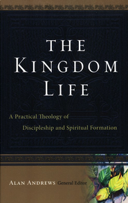 The Kingdom Life - eBook  -     Edited By: Alan Andrews     By: Edited by Alan Andrews
