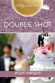 Double Shot: A Maya Davis Novel - eBook  -     By: Erynn Mangum