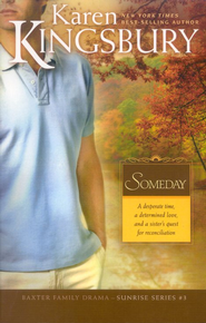 Someday, Sunrise Series #3 -Large Print edition  -     By: Karen Kingsbury