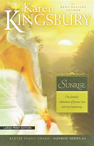Sunrise, Sunrise Series #1 Large print   -     By: Karen Kingsbury