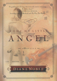 Come, My Little Angel - eBook  -     By: Diane Noble