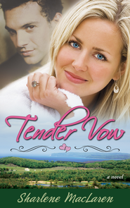 Tender Vow - eBook  -     By: Sharlene MacLaren