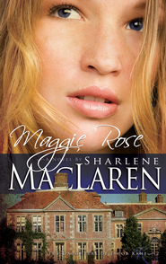 Maggie Rose - eBook  -     By: Sharlene MacLaren