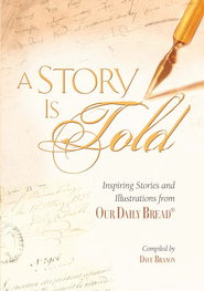 A Story Is Told: Inspiring Stories and Illustrations from Our Daily Bread - eBook  -     By: Dave Branon
