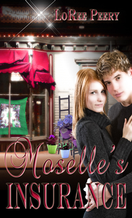 Moselle's Insurance (novella) - eBook  -     By: LoRee Peery
