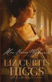 Here Burns My Candle, Large Print  -     By: Liz Higgs