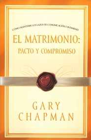 El Matrimonio: Pacto y Compromiso  (Covenant Marriage)  -     By: Gary Chapman