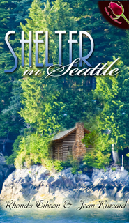 Shelter In Seattle (novella) - eBook  -     By: Rhonda Gibson, Jean Kincaid