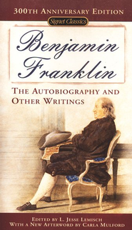 Benjamin Franklin: The Autobiography and Other Writings   -     By: Benjamin Franklin