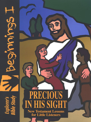 Bible Beginnings: Precious In His Sight   -