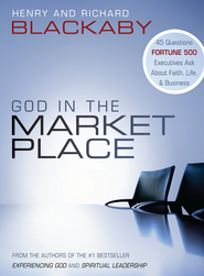 God in the Marketplace - eBook  -     By: Henry T. Blackaby, Richard Blackaby