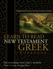 Learn to Read New Testament Greek - Workbook - eBook  -     By: David Croteau, Ben Gutierrez, Cara L. Murphy
