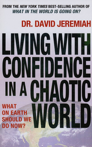 Living with Confidence in a Chaotic World: What on Earth Should We Do Now?, Large Print  -     By: Dr. David Jeremiah