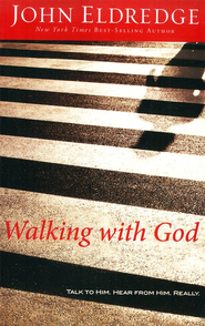 Walking with God: Talk to Him. Hear from Him. Really, Large Print  -     By: John Eldredge