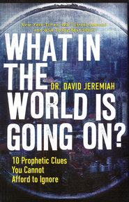 What In the World is Going On?: 10 Prophetic Clues You Cannot Afford to Ignore, Large Print  -     By: Dr. David Jeremiah