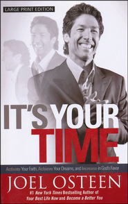 It's Your Time, Large Print Dreams, and Increase in God's Favor, Large Print  -              By: Joel Osteen