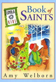 Loyola Kids Book of Saints  -     By: Amy Welborn
