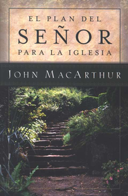 El Plan del Se&#241or Para la Iglesia  (The Master's Plan for the Church)  -     By: John MacArthur