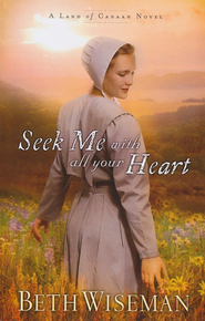Seek Me with All Your Heart, Land of Canaan Series #1, Large Print   -     By: Beth Wiseman