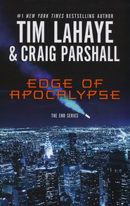 Edge of Apocalypse, The End Series #1, Large Print   -     By: Tim LaHaye, Craig Parshall