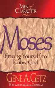 Men of Character: Moses - eBook  -     By: Gene A. Getz