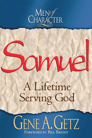 Men of Character: Samuel - eBook  -     By: Gene A. Getz
