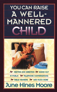 You Can Raise a Well-Mannered Child - eBook  -     By: June Hines Moore