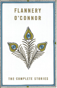 The Complete Stories of Flannery O'Connor   -              By: Flannery O'Connor