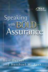 Speaking with Bold Assurance - eBook  -     By: Bert Decker, Hershael W. York