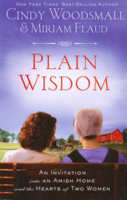 Plain Wisdom: An Invitation into an Amish Home and the Hearts of Two Women, Large Print  -              By: Cindy Woodsmall, Miriam Flaud