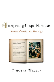 Interpreting Gospel Narratives - eBook  -     By: Timothy Wiarda