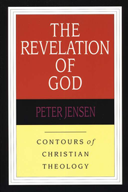 The Revelation of God  -     By: Peter Jensen