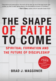 The Shape of Faith to Come - eBook  -     By: Brad Waggoner