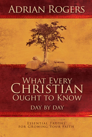 What Every Christian Ought to Know Day by Day - eBook  -     By: Adrian Rogers