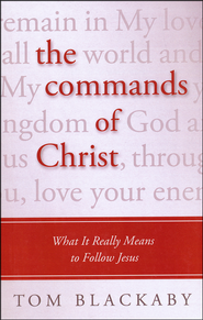 The Commands of Christ: What It Really Means to Follow Jesus, Large Print  -              By: Tom Blackaby
