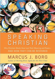 Speaking Christian, Large Print  -              By: Marcus J. Borg