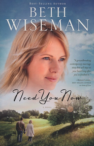 Need You Now, Large Print  -              By: Beth Wiseman