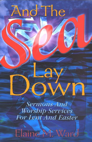 And The Sea Lay Down  -     By: Elaine M. Ward