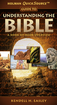 Holman Quicksource Guide to Understanding the Bible - eBook  -     By: Kendell H. Easley