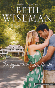 The House That Love Built, Large Print  -              By: Beth Wiseman